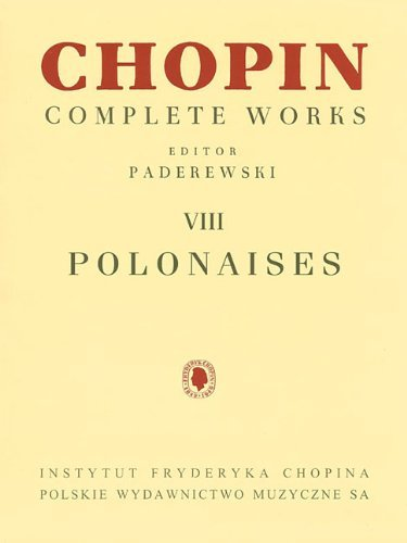 Polonaises: Chopin Complete Works Vol. VIII (13th Edition) [Paperback] PDF
