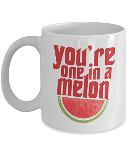 youre-one-in-a-melon-funny-coffee-mug-makes-an-ideal-valentines-day-birthday-or-holiday-gift-for-you