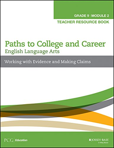 Download English Language Arts Paths to College and Career (Grade 9) Module 2 Working with Evidence and Making Claims Teacher Resource Book pdf epub