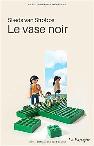 Le Vase Noir French Edition Si Eds Van Strobos La Passagre