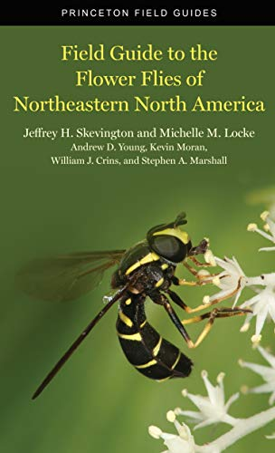 Field Guide to the Flower Flies of Northeastern North America (Princeton Field Guides)