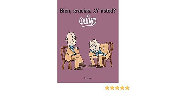 Bien, gracias. ¿Y usted? eBook: Quino: Amazon.es: Tienda Kindle