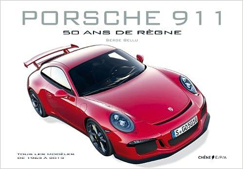 Porsche 911: 50 ans de règne (Voitures de collection): Amazon.es: Serge Bellu: Libros en idiomas extranjeros