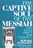 The Captive Soul of the Messiah, Howard Schwartz, 0805238735