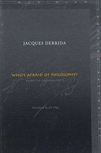 Who's Afraid of Philosophy?: Right to Philosophy 1 (Meridian: Crossing Aesthetics)