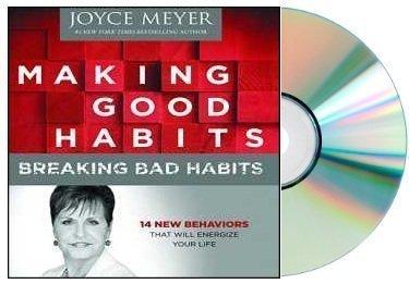 Download MAKING GOOD HABITS BREAKING BAD HABITS Making Good Audiobook:JOYCE MEYER: Habits, Breaking Bad Habits: 14 New Behaviors That Will Energize Your Life [Audiobook, Unabridged] (Audio CD) pdf