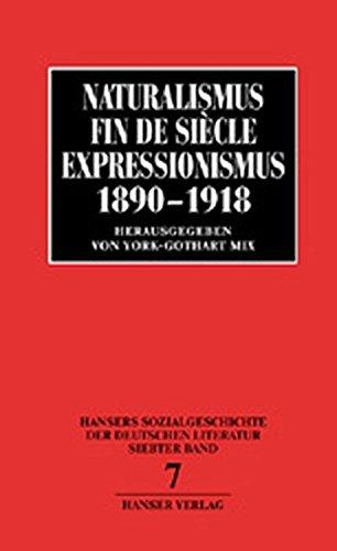 Hansers Sozialgeschichte der deutschen Literatur vom 16. Jahrhundert bis zur Gegenwart, Bd.7, Naturalismus, Fin de siecle, Expressionismus 1890-1918