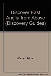 Discover East Anglia from Above (Discovery Guides)