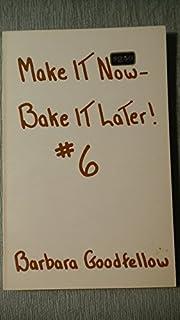 Make It Now Bake It Later! #6 af Barbara…
