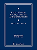 Legal Ethics: Rules, Statutes, and Comparisons, 2016 Edition