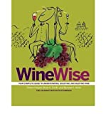 img - for [ Wine Wise: Your Complete Guide to Understanding, Selecting, and Enjoying Wine By Kolpan, Steven ( Author ) Hardcover 2008 ] book / textbook / text book