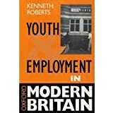 Youth and Employment in Modern Britain, Roberts, Kenneth, 0198279655