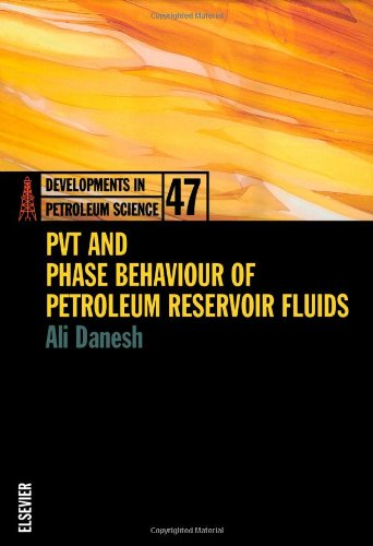 Petroleum Fluids (PVT and Phase Behaviour Of Petroleum Reservoir Fluids, Volume 47 (Developments in Petroleum Science))
