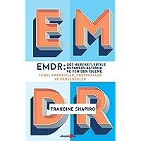 EMDR: Göz Hareketleriyle Duyarsızlaştırma ve Yeniden İşleme: Temel Prensipler, Protokoller ve Prosedürler