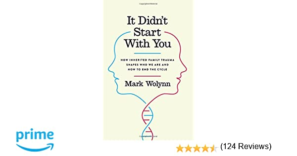 It Didn't Start with You: How Inherited Family Trauma Shapes Who ...