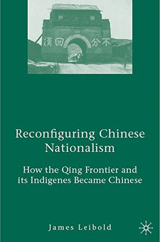 Reconfiguring Chinese Nationalism: How the Qing Frontier and its Indigenes Became Chinese