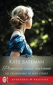 Les célibataires de Bow Street (Tome 3) - Princesse sans couronne (French Edition)