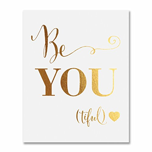 Be-YOU-tiful Gold Foil Decor Wall Art Print Beautiful Inspirational Motivational Quote Metallic Poster 5 inches x 7 inches E44