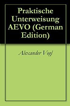 praktische unterweisung aevo german edition ebook alexander vogl loja kindle. Black Bedroom Furniture Sets. Home Design Ideas