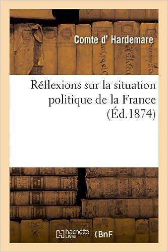 Téléchargez les livres pdf pour ipad Reflexions Sur La Situation Politique de La France (Histoire) (French Edition) (French Edition) PDF ePub