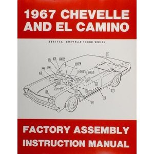 1967 Chevelle El Camino Assembly Manual (with (El Camino Assembly Manual)