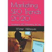 Marketing SEO Trends 2020: Estrategias SEO Marketing de hoy (Marketing de contenidos) (Spanish Edition)