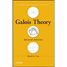 Galois Theory (Pure and Applied Mathematics: A Wiley Series of Texts, Monographs and Tracts)