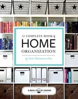 Toni Hammersley: The Complete Book of Home Organization (Paperback); 2016 Edition