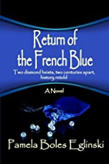 Return of the French Blue: Two diamond heists, two centuries apart, history retold. (Cataline & Bonhomme) Paperback
