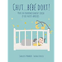 Chut... Bébé dort!: (Livre sommeil bebe) (French Edition)