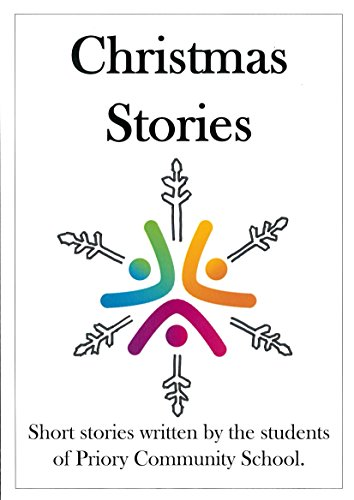 christmas stories short stories written by the students of priory community school by school