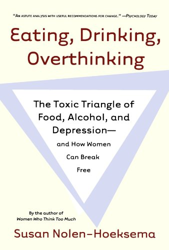 Eating, Drinking, Overthinking: The Toxic Triangle of Food, Alcohol, and Depression--and How Women Can Break Free by Brand: Henry Holt and Co.