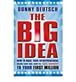 [(The Big Idea )] [Author: Donny Deutsch] [Jun-2009]