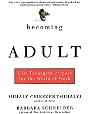 Becoming Adult: How Teenagers Prepare For The World Of Work