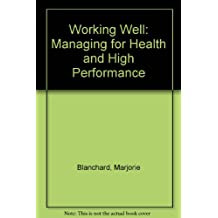 Working Well: Managing for Health and High Performance