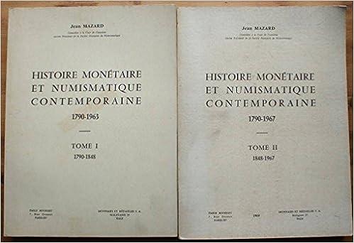Livres gratuits en ligne Histoire monétaire et numismatique contemporaine 1790-1963 - en 2 tomes : 1. 1790-1848 / 2. 1848-1967 pdf, epub ebook