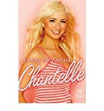 Living the Dream My Story by Houghton, Chantelle ( Author ) ON Oct-26-2006, Hardback