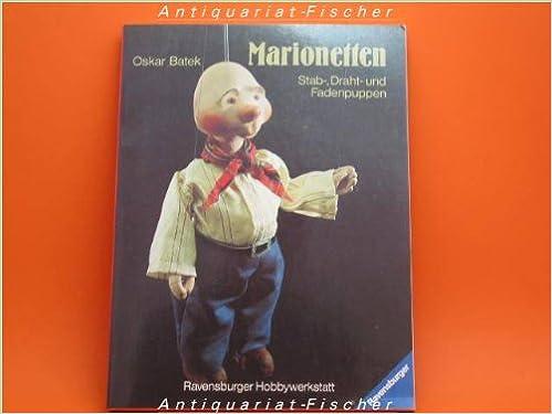 Marionetten. Stab-, Draht- und Fadenpuppen: Amazon.de: Oskar Batek ...