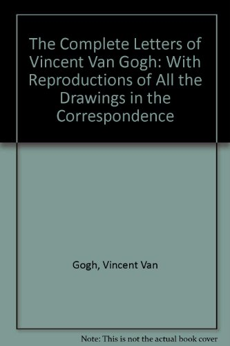 The Complete Letters of Vincent Van Gogh: With Reproductions of All the Drawings in the Correspondence