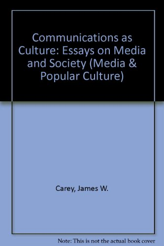 james carey communication as culture essays on media and society Borrow it toggle dropdown albert d cohen management library architecture/fine arts library archives and special collections bibliothèque alfred-monnin.