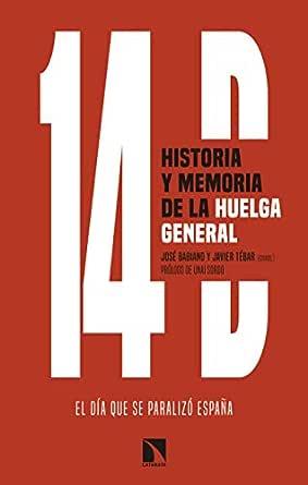 14D, historia y memoria de la huelga general: El día que se ...