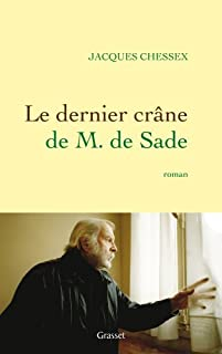 Le dernier crâne de M. de Sade : roman, Chessex, Jacques (1934-2009)