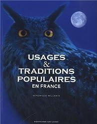 Usages et traditions populaires en France par Véronique Willemin
