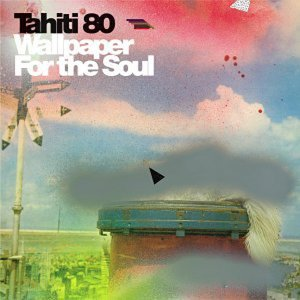 - Wallpaper for the Soul by Tahiti 80 (2002-01-01)