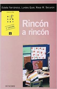 Rincón A Rincón: Actividades Para Trabajar Con Niños De 3 A 8 Años por Estela Fernández Morán epub