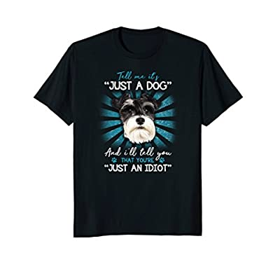 Funny Schnauzer t-shirt with a terrier dog talk about idiots
