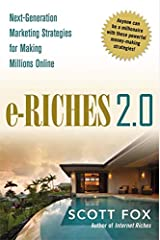 e-Riches 2.0: Next-Generation Marketing Strategies for Making Millions Online Hardcover