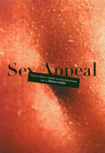 Sex Appeal: The Art of Allure in Graphic and Advertising Design pdf epub