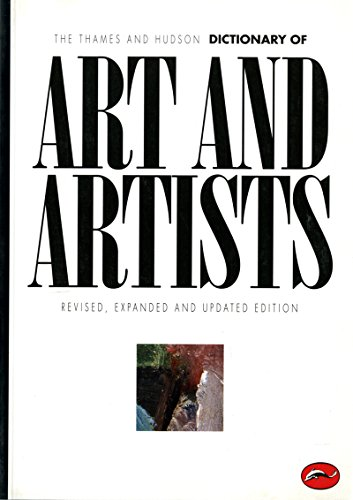 The Thames and Hudson Dictionary of Art and Artists (Expanded, Updated) (World of Art) Hudson Dictionary