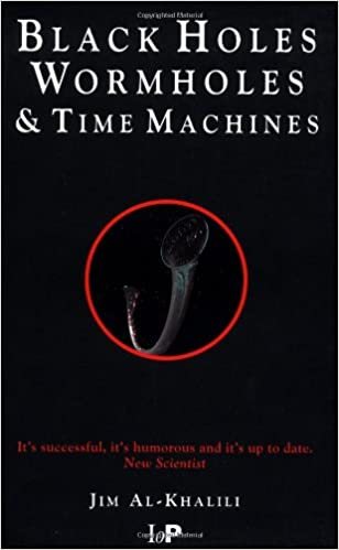 Black Holes, Wormholes and Time Machines: Amazon co uk: Jim Al